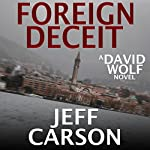 Foreign Deceit: A David Wolf Mystery | Jeff Carson
