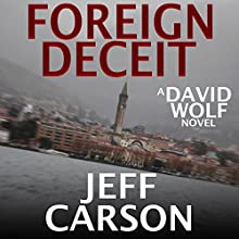 Foreign Deceit: A David Wolf Mystery Audiobook by Jeff Carson Narrated by Sean Patrick Hopkins
