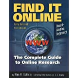 Find It Online: The Complete Guide to Online Research ~ Alan M. Schlein