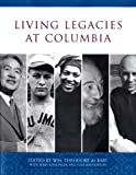 Living Legacies at Columbia (0231138849) by De Bary, William Theodore