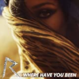 "Where Have You Been (2-Track)von ""Rihanna"""