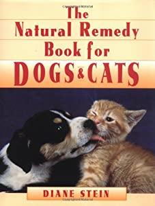 The Natural Remedy Book For Dogs Cats by Crossing Press