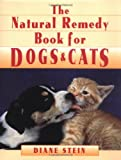 The Natural Remedy Book for Dogs & Cats (0895946866) by Stein, Diane