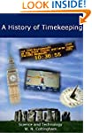 A History of Timekeeping: Science and...
