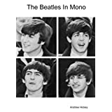 The Beatles In Monoby Andrew Hickey