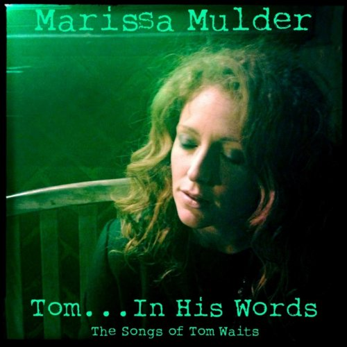 Marissa Mulder - Tom... In His Words