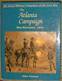 img - for The Atlanta Campaign May-November, 1864 book / textbook / text book