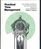 img - for Practical time management: How to make the most of your most perishable resource book / textbook / text book