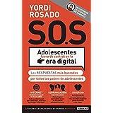 S.O.S Adolescentes fuera de control en la era digital (Spanish Edition)
