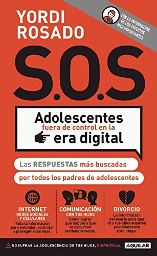 S.O.S Adolescentes fuera de control en la era digital (Spanish Edition)