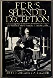 FDRs Splendid Deception