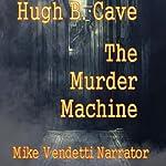 The Murder Machine | Hugh B. Cave