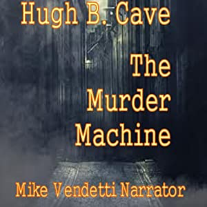 The Murder Machine | [Hugh B. Cave]