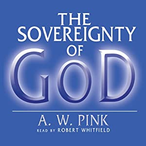 The Sovereignty of God Audiobook