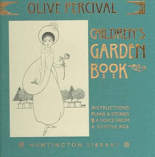 the-childrens-garden-book-instructions-plans-stories-a-voice-from-a-gentle-age-by-olive-percival-pub
