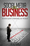 SOCIAL MEDIA FOR BUSINESS,Essential guide to Marketing your business