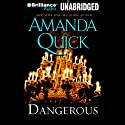 Dangerous: A Novel (       UNABRIDGED) by Amanda Quick Narrated by Anne Flosnik