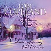 Unwrapping Christmas | [Lori Copeland]