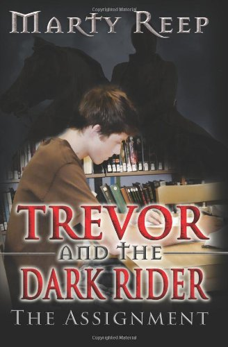 Trevor and the Dark Rider: The Assignment: Book 1 (Volume 1)