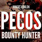 Pecos Bounty Hunter: Wilde Ride: Wilde: U.S Bounty Hunter Series, Book 1 | Robert Hanlon