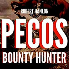 Pecos Bounty Hunter: Wilde Ride: Wilde: U.S Bounty Hunter Series, Book 1 Audiobook by Robert Hanlon Narrated by Lawrence D. Palmer