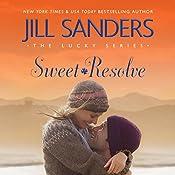 Sweet Resolve: The Lucky Series, Book 2 | Jill Sanders