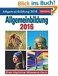 Allgemeinbildung 2016: Das t�gliche W...