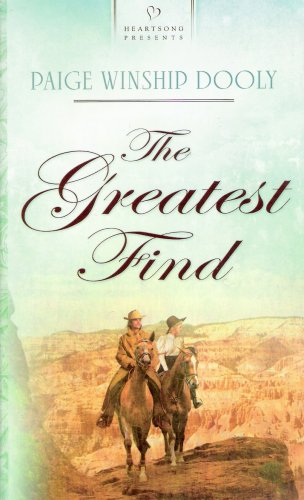 The Greatest Find (Salt Lake Dreams Series #1) (Heartsong Presents #807), PAIGE WINSHIP DOOLY