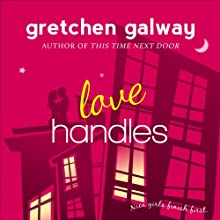 Love Handles: A Romantic Comedy (       UNABRIDGED) by Gretchen Galway Narrated by Tanya Eby