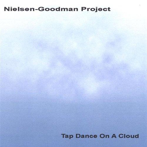 Tap Dance on a Cloud, Nielsen-Goodman Project