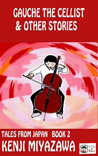 Gauche the Cellist & Other Stories (Tales From Japan: Book 2) PDF