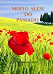 Muito Al�m do Passado (Portuguese Edi...