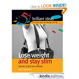 Lose weight and stay slim: Secrets of Fad-free Dieting (52 Brilliant Ideas)