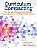 img - for Curriculum Compacting: The Complete Guide to Modifying the Regular Curriculum for High Ability Students book / textbook / text book