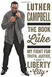 img - for The Book of Luke: My Fight for Truth, Justice, and Liberty City by Luther Campbell (2015-08-04) book / textbook / text book