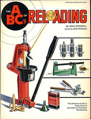 The abc's of reloading, by Dean A Grennell (1974-01-01)