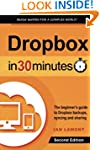 Dropbox In 30 Minutes (2nd Edition):...