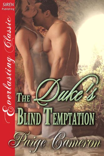 The Duke's Blind Temptation (Siren Publishing Everlasting Classic)