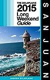 SAN JUAN - The Delaplaine 2015 Long Weekend Guide (Long Weekend Guides)