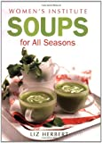 Liz Herbert Woman's Institute Soups for All Seasons (Womens Institute)
