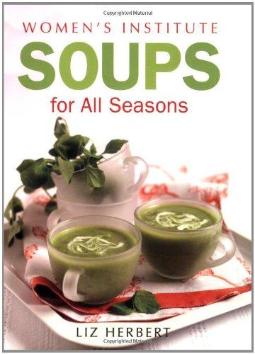 Women's Institute Soups for all Seasons by Liz Herbert
