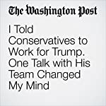 I Told Conservatives to Work for Trump. One Talk with His Team Changed My Mind | Eliot A. Cohen