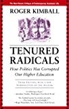 Tenured Radicals: How Politics Has Corrupted Our Higher Education