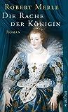 Die Rache der K�nigin: Roman (Fortune de France 12)