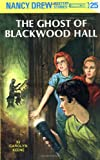 Nancy Drew Mystery Stories The Ghost of Blackwood Hall by Carolyn Keene