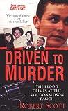 Driven To Murder (0786018194) by Scott, Robert