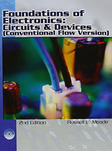 Foundations of Electronics: Circuits & Devices Conventional Flow, by Russell Meade, Robert Diffenderfer