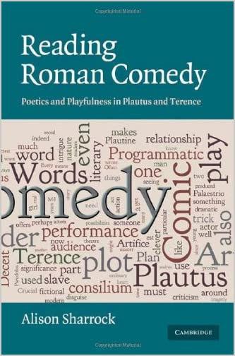 Reading Roman Comedy : Poetics and Playfulness in Plautus and Terence