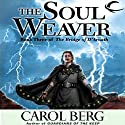 The Soul Weaver: Bridge of D'Arnath, Book 3 (       UNABRIDGED) by Carol Berg Narrated by Gregory St. John, Daniel May, Angele Masters, Robin Bloodworth
