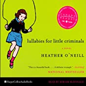 Lullabies For Little Criminals | [Heather O'Neill]